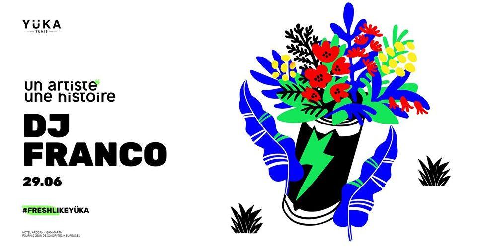 Un artiste ; Une histoire avec DJ Franco at Yüka !