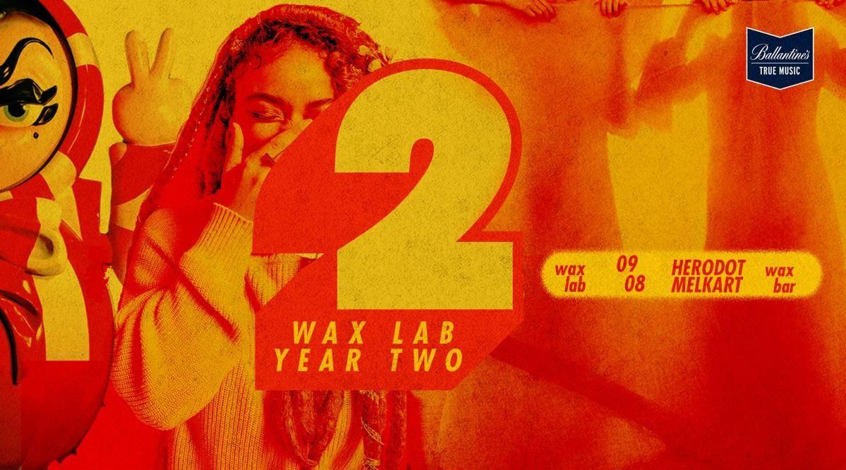 WaxLab Anniversary [YEAR TWO] invite Herodot &  ...