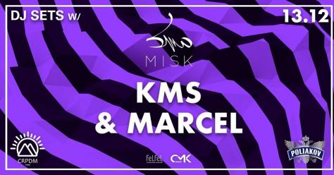 Ven 13.12 KMS x Marcel <> Misk  ...